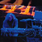 Storm Surge (Live at NEARfest) by Steve Roach