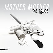 The Drugs by Mother Mother