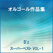 A Musical Box Rendition of B'z Super Best Vol. 1 by Orgel Sound