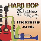 Hard Bop Jazz, Thelonious Monk by Thelonious Monk