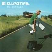 Na Estrada by DJ Patife