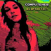 Bliptastic! by Computeher