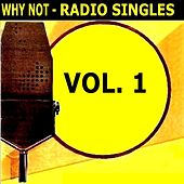 Radio Singles Vol. 1 by Why Not