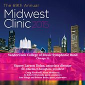 2015 Midwest Clinic: VanderCook College of Music Symphonic Band (Live) by Various Artists