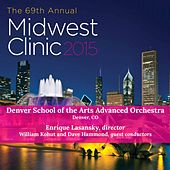 2015 Midwest Clinic: Denver School of the Arts Advanced String Orchestra (Live) by Denver School of the Arts Advanced Orchestra