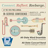2016 Pennsylvania Music Educators Association (PMEA): All-State Wind Ensemble & All-State Concert Band [Live] by Various Artists