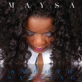 Smooth Sailing by Maysa