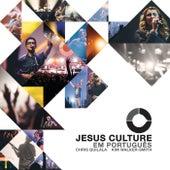 Jesus Culture Em Português by Jesus Culture