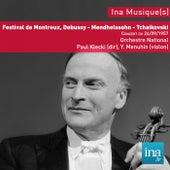 Festival de Montreux, Debussy - Mendhelssohn - Tchaikovski, Concert du 24/09/1957, Orchestre National de la RTF, Paul Kletzki (dir), Y. Menuhin (violon) by Orchestre national de la RTF and Paul Kletzki