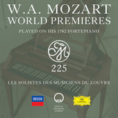 W.A. Mozart World Premieres Played On His 1782 Fortepiano by Various Artists