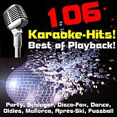 106 Karaoke-Hits! Best of Playback! Party, Schlager, Disco-Fox, Dance, Oldies, Mallorca, Après-Ski, Fussball-Hits by Various Artists