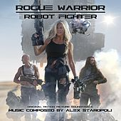 Rogue Warrior: Robot Fighter (Original Motion Picture Soundtrack) by Various Artists