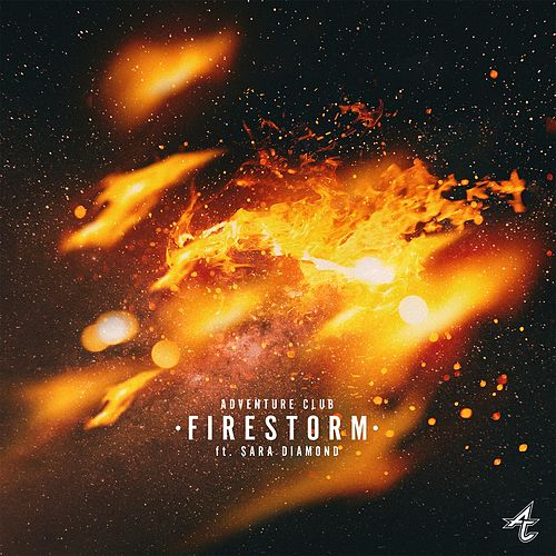 Firestorm (feat. Sara Diamond) by Adventure Club