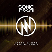 Start A War (Zardonic Remix) by Sonic Syndicate