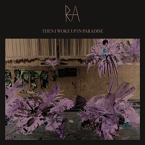 Then I Woke Up In Paradise by RA