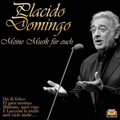 Meine Musik für Euch by Placido Domingo