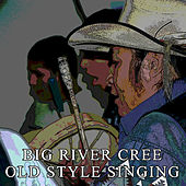 Old Style Singing by Big River Cree