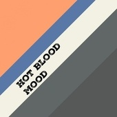 Mood by Hot Blood