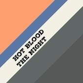 The Night by Hot Blood