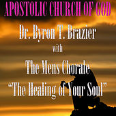 The Healing of Your Soul (Live) by Dr. Byron T. Brazier