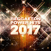 Reggaeton Power Hits 2017 by Various Artists