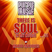 Mario Marques Presents There Is Soul in My House, Vol. 31 by Various Artists