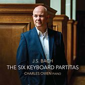 J. S. Bach: The Six Keyboard Partitas by Charles Owen