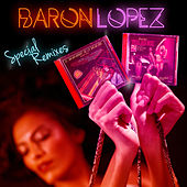 Baron Lopez: Special Remixes by Various Artists