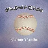 The Land of Wrigley by Stormy Weather