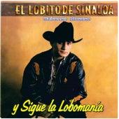 Y Sigue la Lobomania by El Lobito De Sinaloa