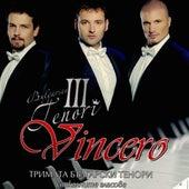 Leoncavallo - Verdi -  Puccini -  Di Capua - Denza: Vincero by The Three Tenors of Bulgaria