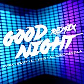 Good Night (Remix) [feat. Swift, C.J. King & Allegro Nevella] by Kyria