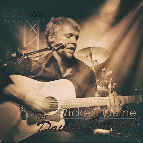 Wicked Game by The David Samuel Project