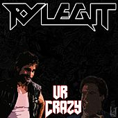 Ur Crazy by Ry Legit
