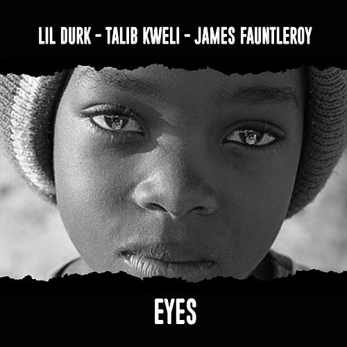 Eyes (feat. Talib Kweli & James Fauntleroy) by Lil Durk