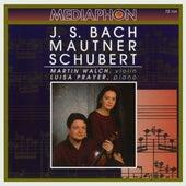 J. S. Bach: Partita No. 1 in B Minor for Violin, BWV 1002 - Mautner: 39,4 for Violin and Piano - Schubert: Fantasy in C Major for Violin and Piano, D 934 by Various Artists