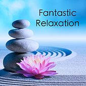 Fantastic Relaxation by Zen Music Garden