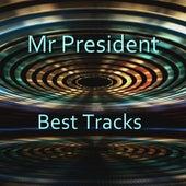 Best Tracks by Mr. President