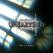 Unearthed by Billy Currie