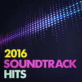 2016 Soundtrack Hits by Various Artists