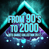From 90's to 2000 Hits Dance Collection 2017 by Various Artists