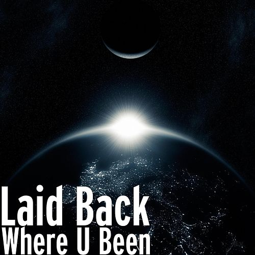 Where U Been by Laid Back
