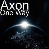 One Way by Axon