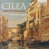 Cilea: Complete Piano Music by Pier Paolo Vincenzi