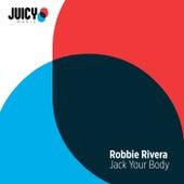Jack Your Body by Robbie Rivera