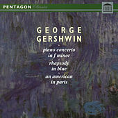 Gershwin: Piano Concerto in F Minor - Rhapsody in Blue - An American in Paris by George Rider