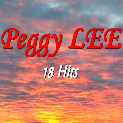 Peggy Lee (18 Hits) von Peggy Lee