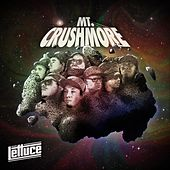 Mt. Crushmore by Lettuce