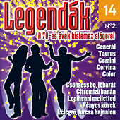 Legendák 14: A 70-es évek kislemez slágerei No. 2 by Various Artists