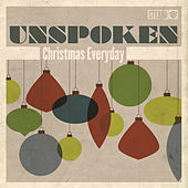 Christmas Everyday by Unspoken